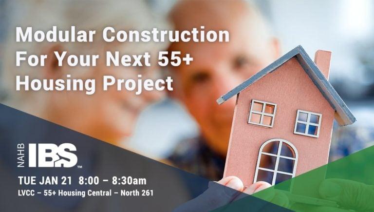 IBS 2020: Modular Construction for 55 Plus Housing